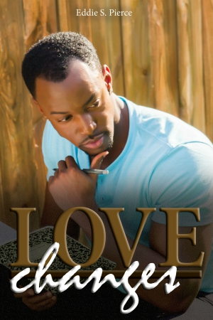 Love Changes | Eddie S. Pierce Jr.